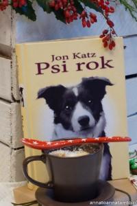 """Jon Katz """"Psi rok. Dwanaście miesięcy–cztery psy- i ja"""""""