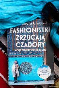 Fashionistki zrzucają czadory. Moje odkrywanie Iran